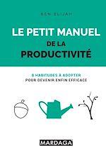 Download this eBook Le petit manuel de la productivité