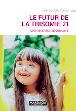 Download this eBook Le futur de la trisomie 21