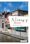 Télécharger le livre :  Aimer Namur
