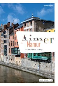 Téléchargez le livre :  Aimer Namur