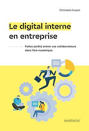 Téléchargez le livre :  Le digital interne en entreprise