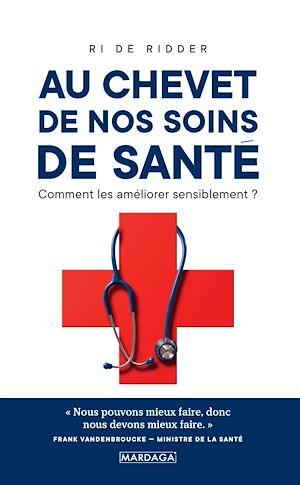 Téléchargez le livre :  Au chevet de nos soins de santé