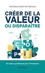 Download this eBook Créer de la valeur ou disparaître