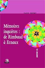 Download this eBook Mémoires inquiètes : de Rimbaud à Ernaux
