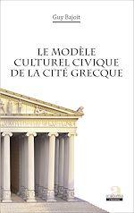 Download this eBook Le modèle culturel civique de la cité grecque