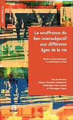 Download this eBook La souffrance du lien intersubjectif aux différents âges de la vie