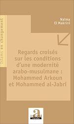 Download this eBook Regards croisés sur les conditions d'une modernité arabo-musulmane : Mohammed Arkoun et Mohammed al-Jabri