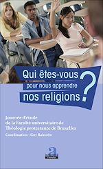 Download this eBook Qui êtes-vous pour nous apprendre nos religions ?
