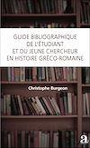Télécharger le livre :  Guide bibliographique de l'étudiant et du jeune chercheur en histoire gréco-romaine