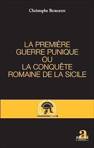 Téléchargez le livre :  PREMIERE GUERRE PUNIQUE OU LA CONQUETE ROMAINE DE LA SICILE