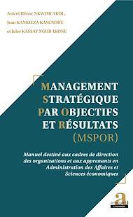Téléchargez le livre :  Management Stratégique par Objectifs et Résultats (MSPOR)