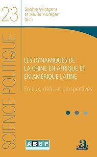 Téléchargez le livre :  Les dynamiques de la Chine en Afrique et en Amérique latine