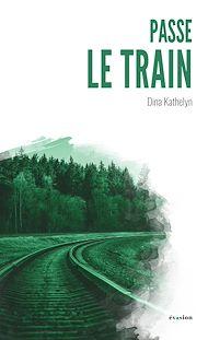 Téléchargez le livre :  Passe le train