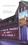 Télécharger le livre :  Le musée de Tongres est mort! Vive la prison?