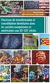 Télécharger le livre :  Processus de transformation et consolidation identitaires dans les sociétés européennes et américaines aux XXe-XXIe siècles