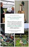 Télécharger le livre :  Transitions pour une alimentation juste et durable à Bruxelles
