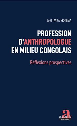 Téléchargez le livre :  Profession d'anthropologue en milieu congolais