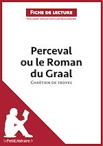 Téléchargez le livre :  Perceval ou le Roman du Graal de Chrétien de Troyes (Fiche de lecture)