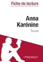 Téléchargez le livre :  Anna Karénine de Tolstoï - Fiche de lecture