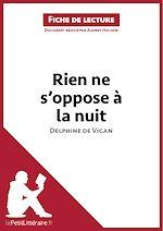 Download this eBook Rien ne s'oppose à la nuit de Delphine de Vigan (Fiche de lecture)