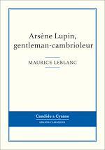 Téléchargez le livre :  Arsène Lupin, gentleman-cambrioleur