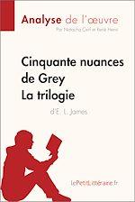 Téléchargez le livre :  Cinquante nuances de Grey d'E. L. James - La trilogie (Analyse de l'oeuvre)