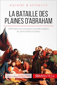 Téléchargez le livre :  La bataille des plaines d'Abraham