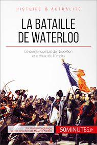 Téléchargez le livre :  La bataille de Waterloo