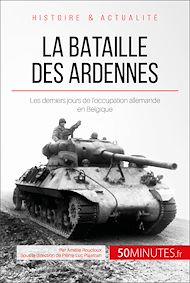 Téléchargez le livre :  La bataille des Ardennes
