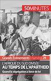 Télécharger le livre :  L'Afrique du Sud divisée au temps de l'apartheid