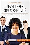 Télécharger le livre :  Comment développer son assertivité ?