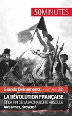 Téléchargez le livre :  La Révolution française et la fin de la monarchie absolue