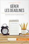 Télécharger le livre :  Gérer les deadlines