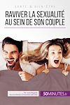 Télécharger le livre :  Raviver la sexualité au sein de son couple