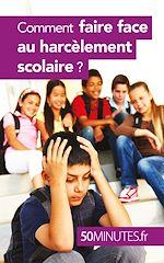 Téléchargez le livre :  Comment faire face au harcèlement scolaire ?