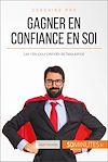 Télécharger le livre :  Gagner en confiance en soi