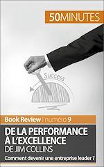Téléchargez le livre :  De la performance à l'excellence de Jim Collins (analyse de livre)