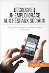 Télécharger le livre :  Décrocher un emploi grâce aux réseaux sociaux