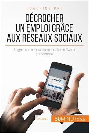 Téléchargez le livre :  Décrocher un emploi grâce aux réseaux sociaux