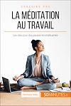 Télécharger le livre :  La méditation au travail
