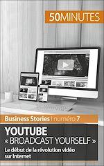 Téléchargez le livre :  YouTube « Broadcast Yourself »