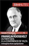 Télécharger le livre :  Franklin Roosevelt. Du New Deal à la conférence de Yalta
