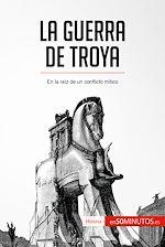 Téléchargez le livre :  La guerra de Troya
