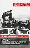 Télécharger le livre :  Daech. Les dessous du groupe terroriste