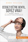 Télécharger le livre :  Book review : Cessez d'être gentil, soyez vrai ! de Thomas d'Ansembourg