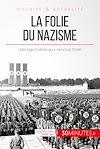 Télécharger le livre :  La folie du nazisme