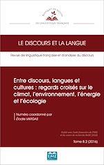 Téléchargez le livre :  Entre discours, langues et cultures : regards croisés sur le climat, l'environnement, l'énergie et l'écologie