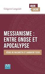 Téléchargez le livre :  Messianisme : entre gnose et apocalypse