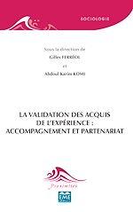 Téléchargez le livre :  La Validation des Acquis de l'Expérience : accompagnement et partenariat