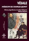 Télécharger le livre :  Vésale, médecin de Charles Quint